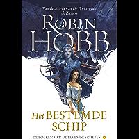 Het Bestemde Schip (De boeken van de levende schepen Book 3)