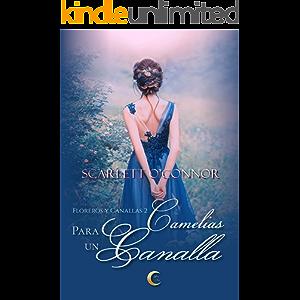 Camelias para un canalla (Floreros y Canallas nº 2) (Spanish Edition)