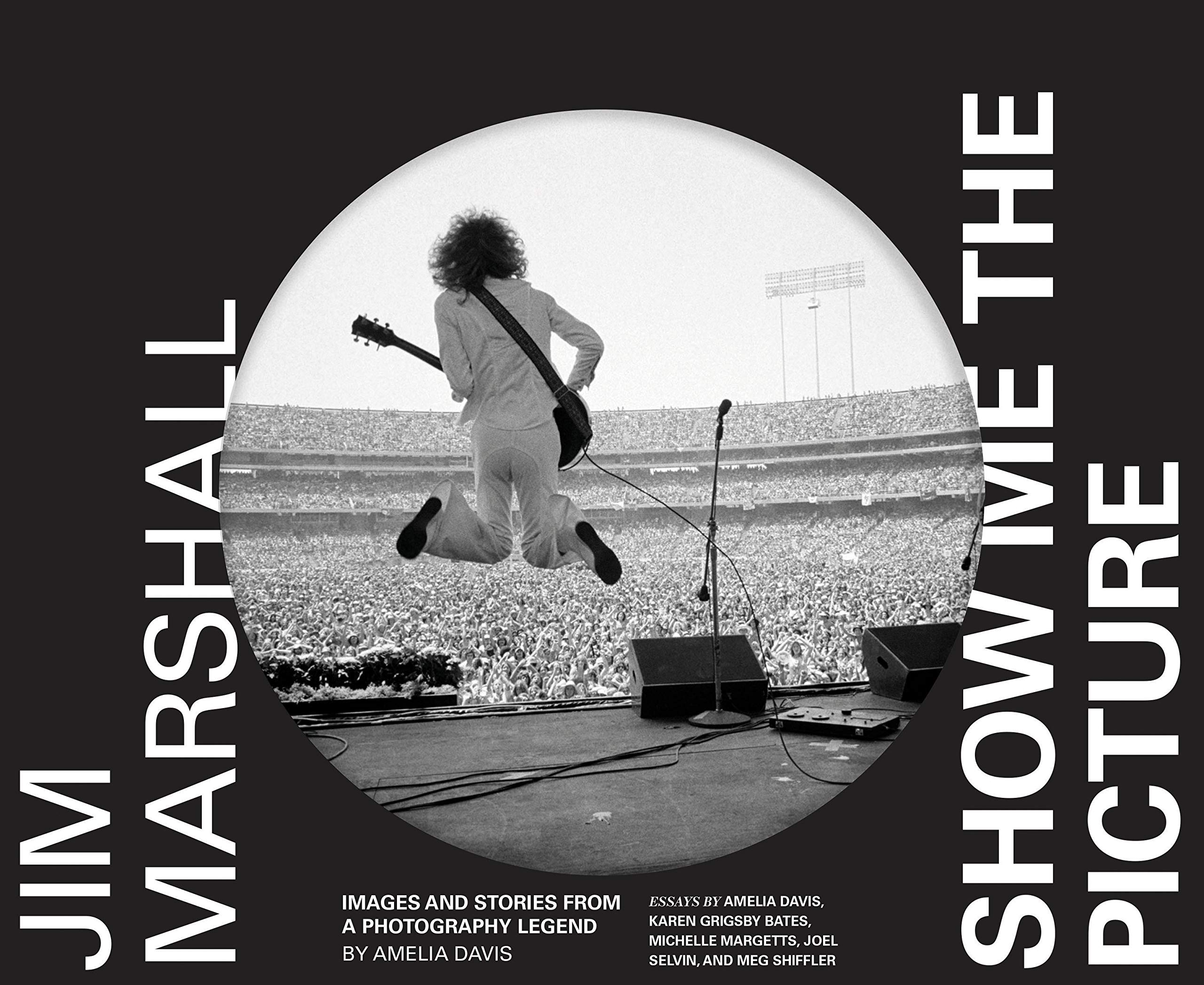 Jim Marshall: Show Me the Picture: Images and Stories from a Photography Legend (Jim Marshall Photography Book, Music History Photo Book) by Chronicle Books