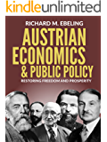 Austrian Economics and Public Policy: Restoring Freedom and Prosperity (English Edition)