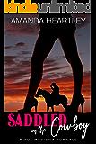 Saddled On The Cowboy: A Hot Western Romance