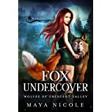 Fox Undercover: A Paranormal Shifter Romance (Wolves of Crescent Valley Book 1)
