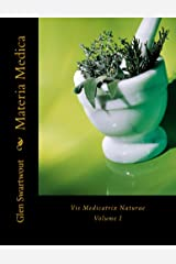 Materia Medica: Vis Medicatrix Naturae, Volume I (Accelerated Self Healing Book 1) Kindle Edition