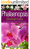 Phalaenopsis Orchid Care: The Ultimate Pocket Guide to Moth Orchids