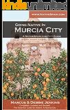 Going Native In Murcia - The Murcia City Guide