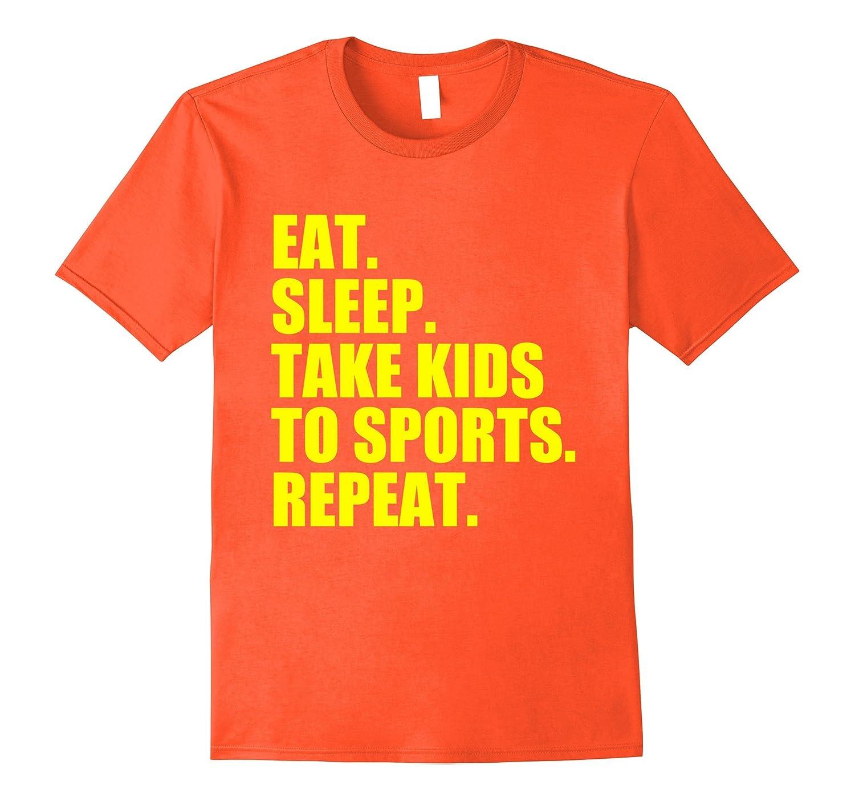 Yellow Sports Mom Eat Sleep Take Kids Sports Repeat Tshirt-CD