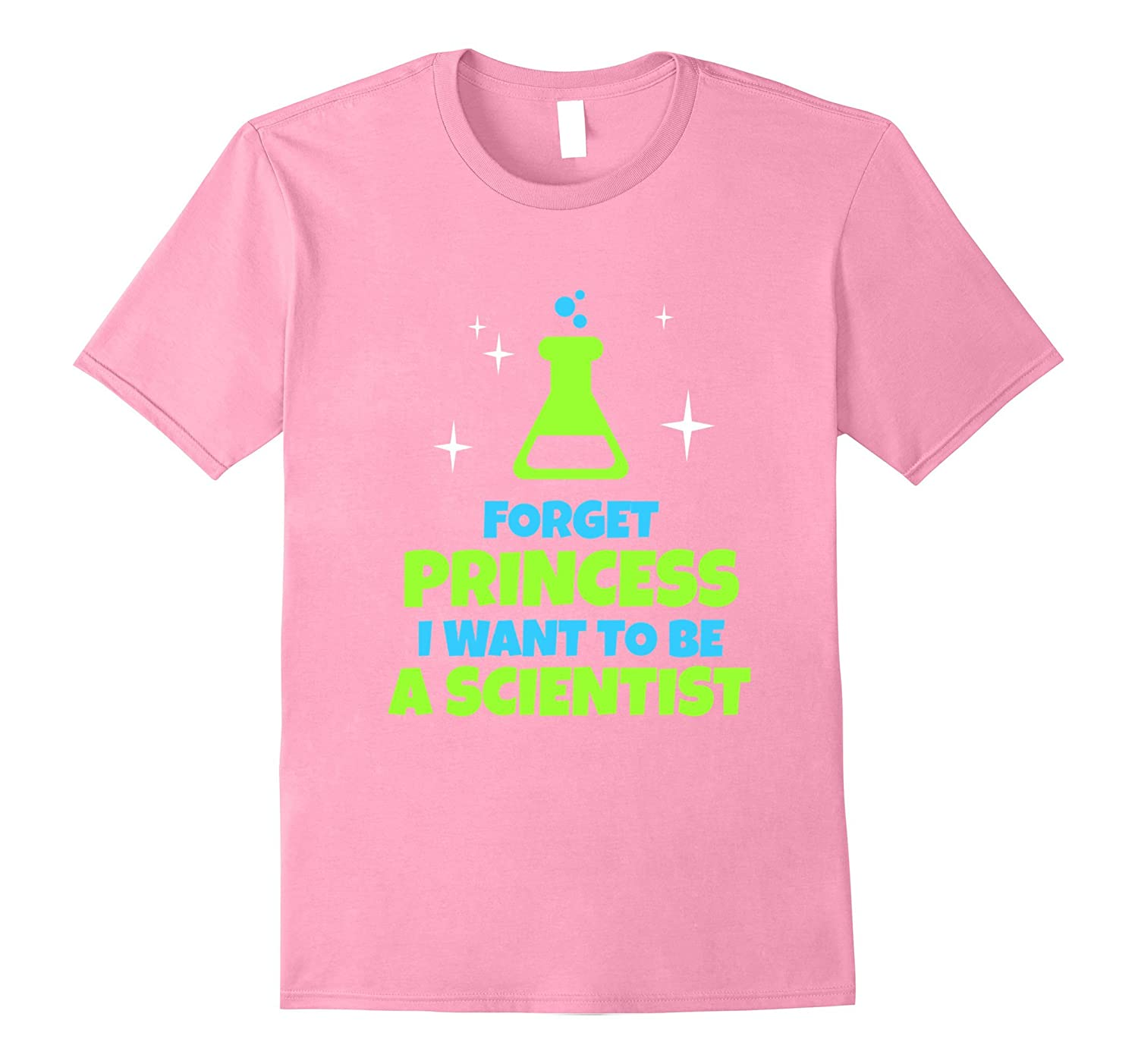 FUNNY FORGET PRINCESS I WANT TO BE A SCIENTIST T-SHIRT #2-TH