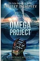 The Omega Project: A Sean Wyatt Archaeological Thriller (Sean Wyatt Adventure Book 17) Kindle Edition