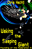 Waking the Sleeping Giant: The First Terran Interstellar War 2 (Founding of the Federation Book 5)