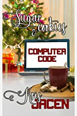 Sugar Cookies & Computer Code Kindle Edition