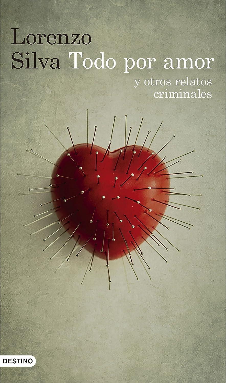 Todo por amor y otros relatos criminales eBook: Silva, Lorenzo ...