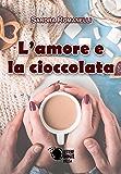 L'amore e la cioccolata