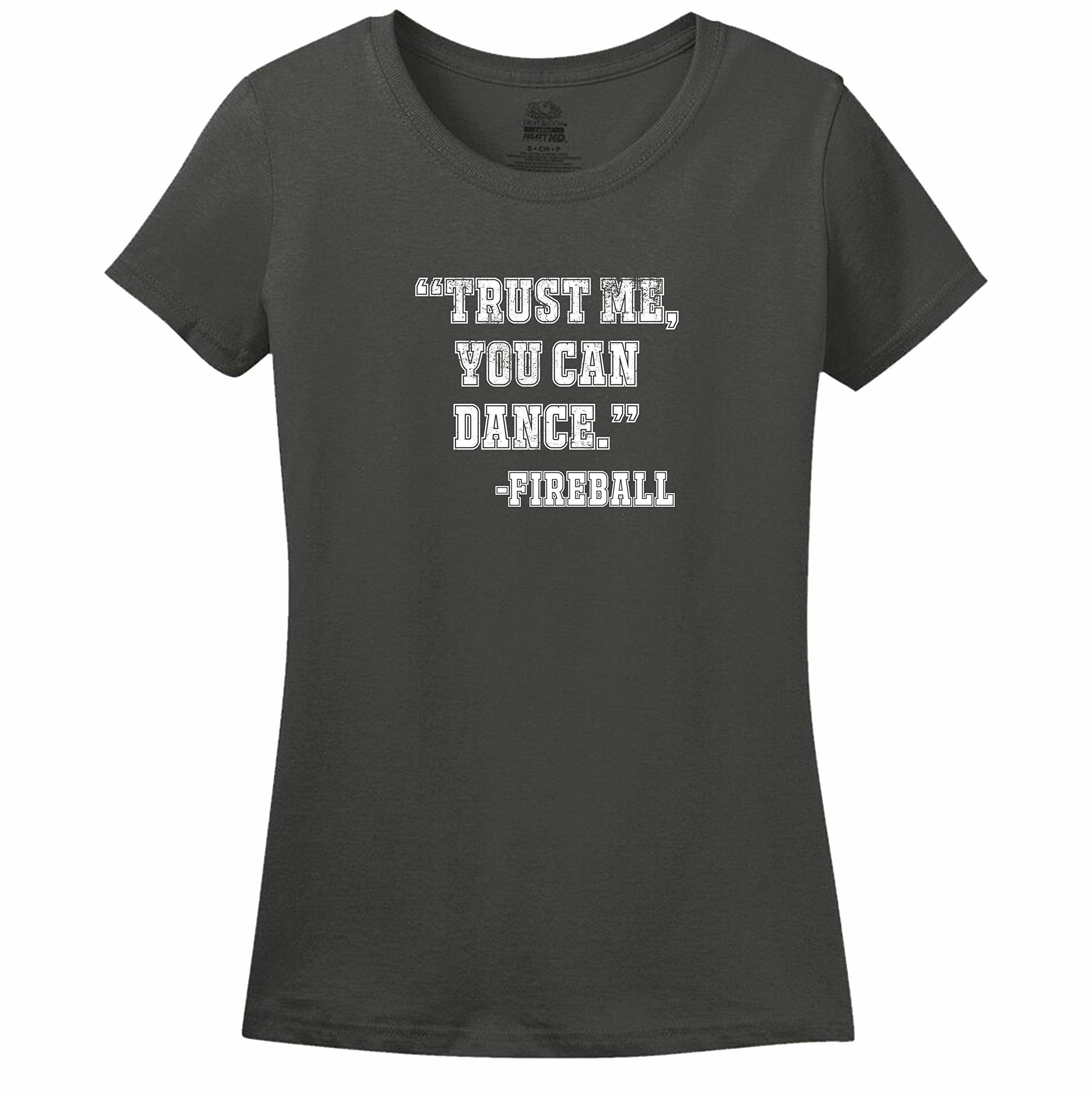 Trust Me You Can Dance Fireball Shirt 6174