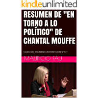 """RESUMEN DE """"EN TORNO A LO POLÍTICO"""" DE CHANTAL MOUFFE: COLECCIÓN RESÚMENES UNIVERSITARIOS Nº 577 (Spanish Edition)"""