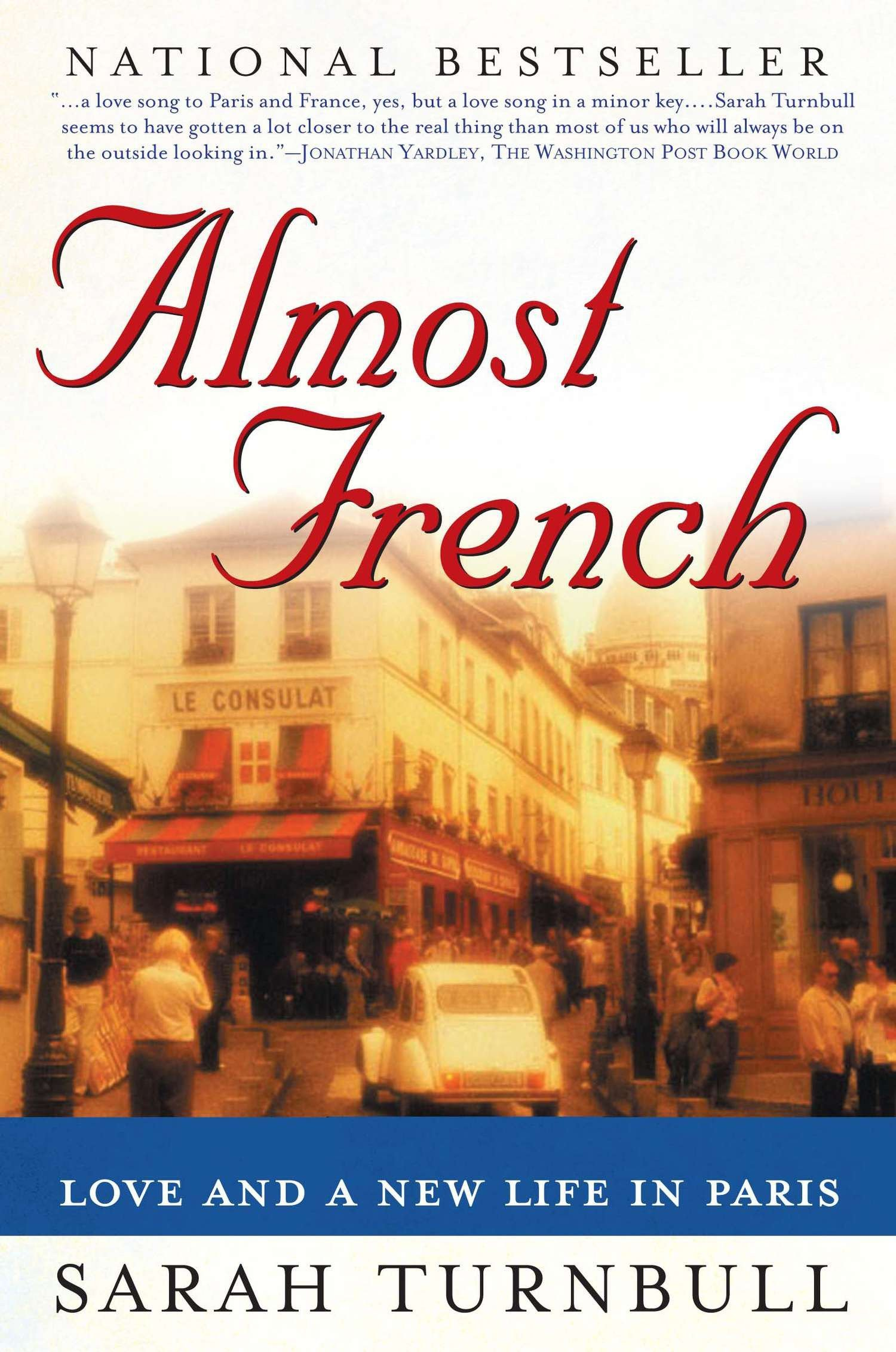 Almost French Love And A New Life In Paris Turnbull Sarah 6781182400829 Amazon Com Books