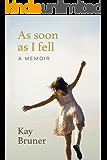 As Soon As I Fell: A Memoir
