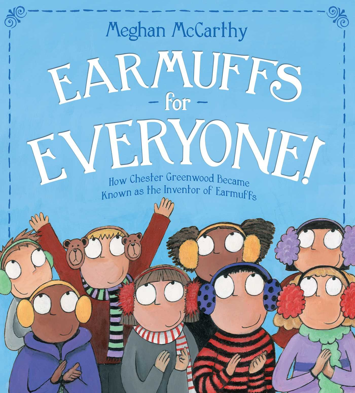 Download Earmuffs for Everyone!: How Chester Greenwood Became Known as the Inventor of Earmuffs pdf epub
