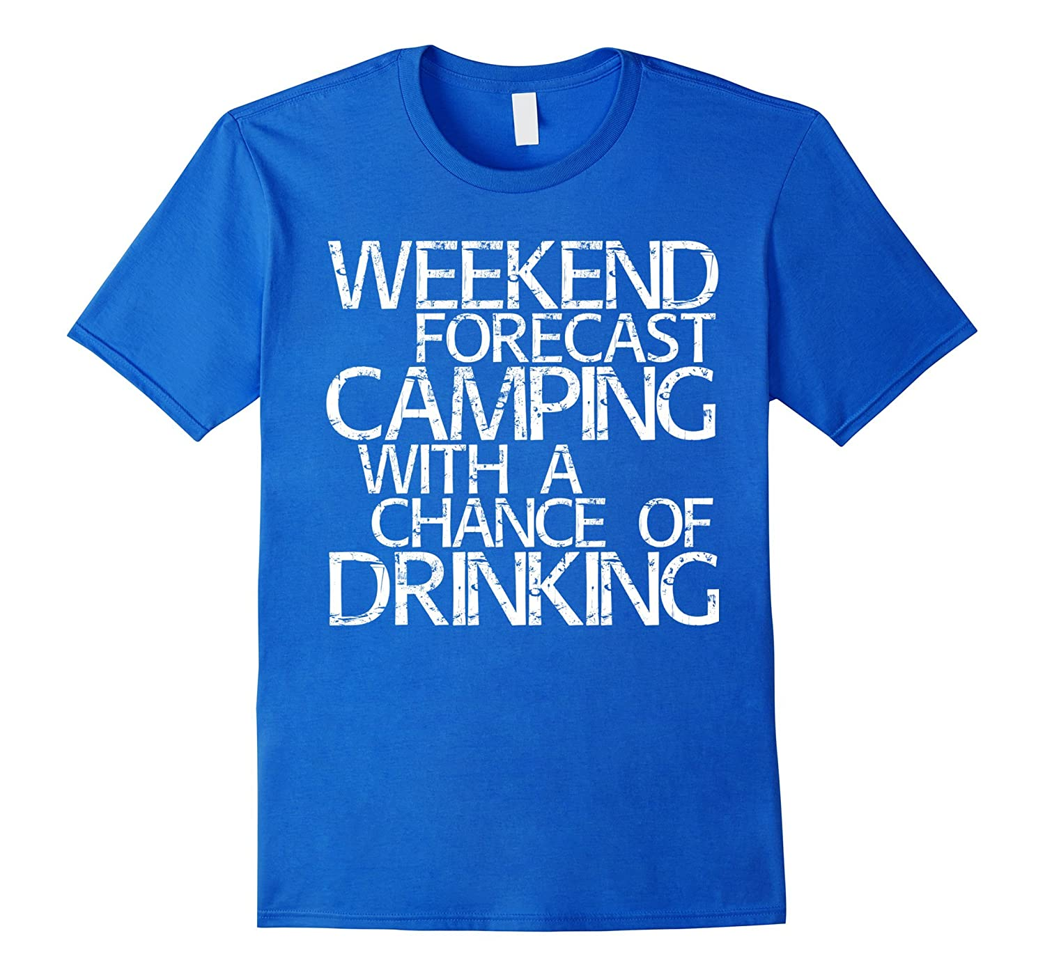 Weekend Forecast Camping With A Chance Of Drinking T-Shirt-alottee gift