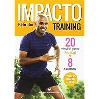 Impacto Training (20 minuti al giorno risultati 8 settimane)