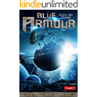 Blue Armour: Krieg der Monde (Band 1)