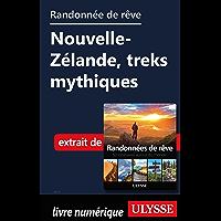 Randonnée de rêve - Nouvelle-Zélande, treks mythiques (French Edition)