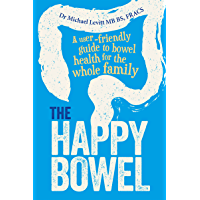 The Happy Bowel: A user-friendly guide to bowel health for the whole family