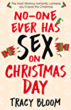 No-one Ever Has Sex on Christmas Day: The most hilarious romantic comedy you'll read this Christmas