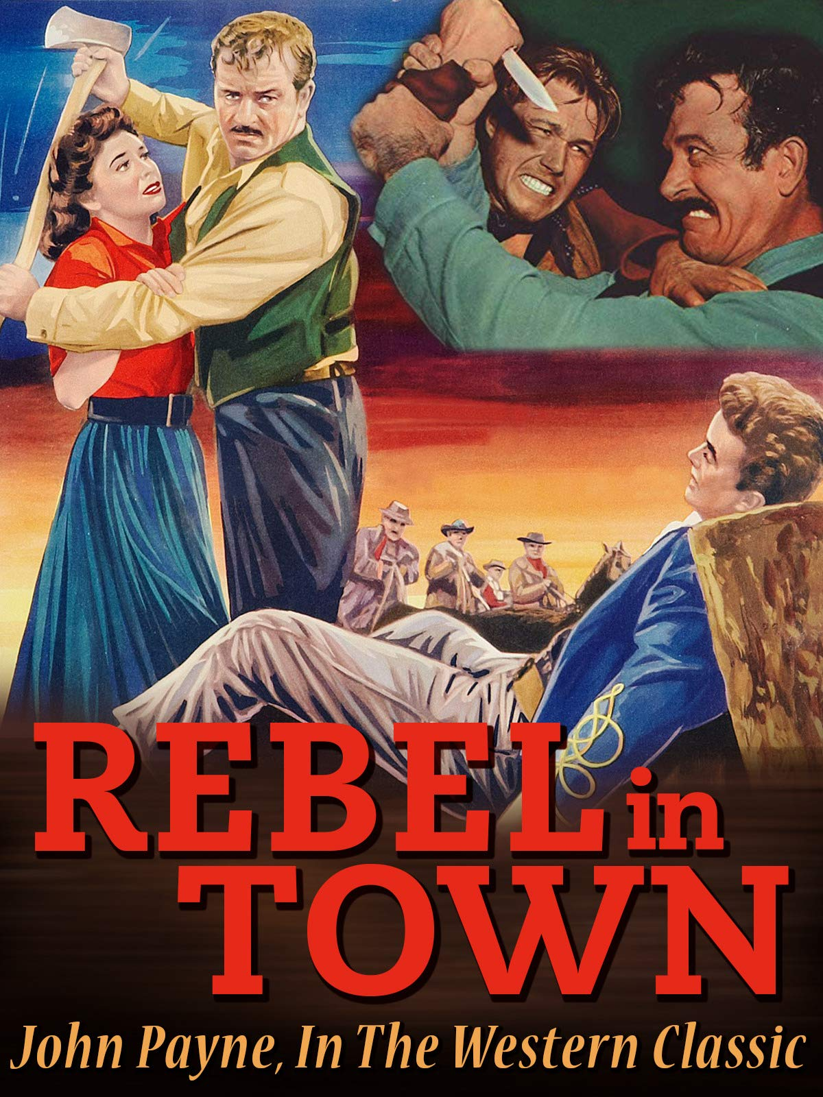 Rebel In Town - John Payne, In The Western Classic