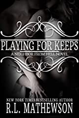 Playing For Keeps (A Neighbor From Hell Series Book 1) Kindle Edition