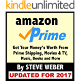 Amazon Prime: Get Your Money's Worth From Prime Shipping, Movies & TV, Music, Books and More