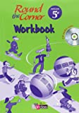 Round the Corner 5e • Workbook avec CD audio-rom élève