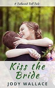 Kiss the Bride (Tallwood Tall Tales Book 3)