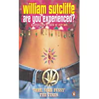 By William Sutcliffe Are You Experienced? (New Ed)