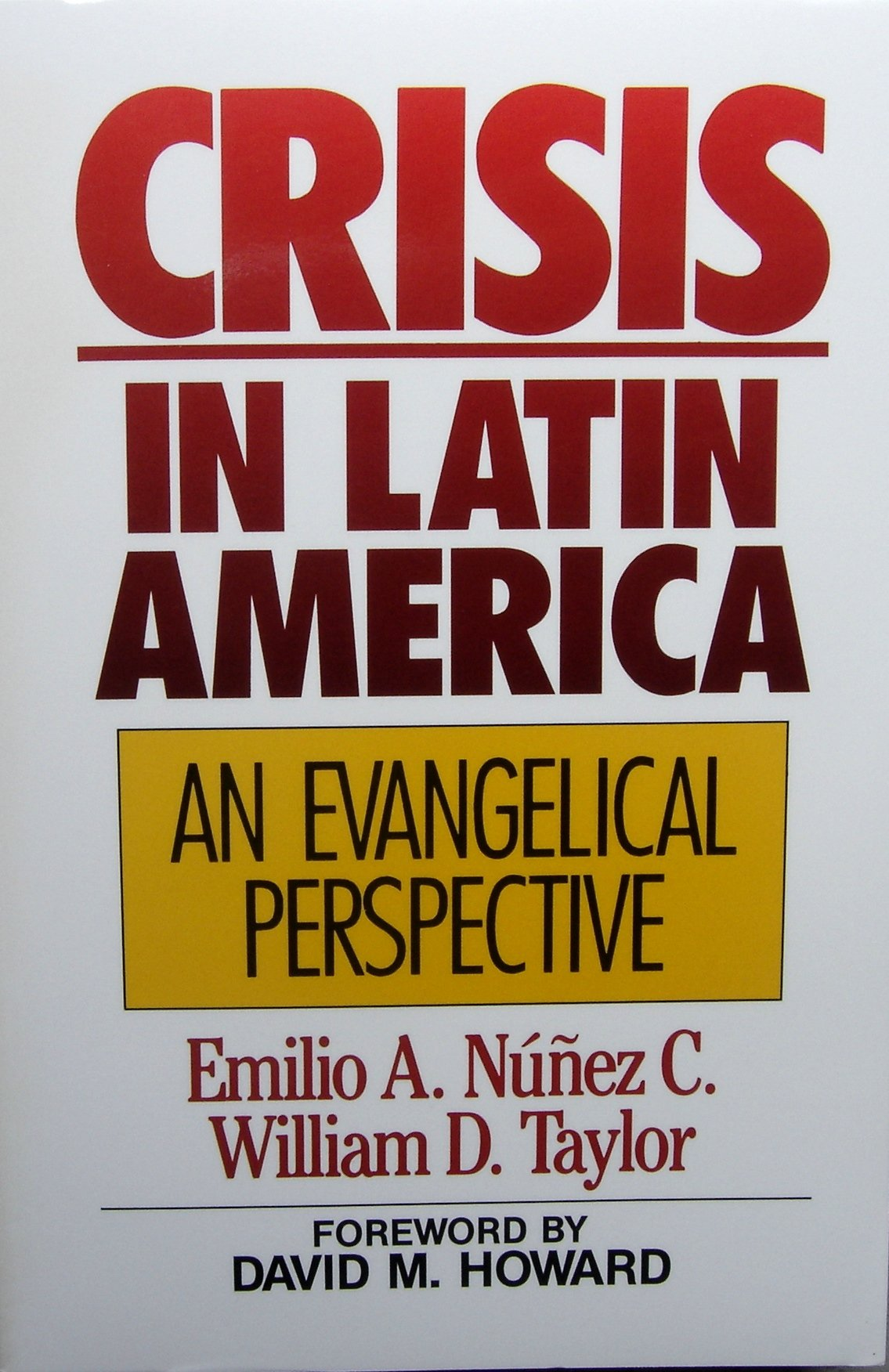 Crisis in Latin America: An Evangelical Perspective: Emilio