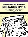 Understanding ECMAScript6: The Definitive Guide for JavaScript Developers
