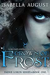 Crown of Frost: A Wicked Faerie Tale Romance (Faerie Lords Book 1) Kindle Edition