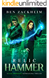 Relic: Hammer (A Kane Arkwright Supernatural Thriller) (Relics Book 2)
