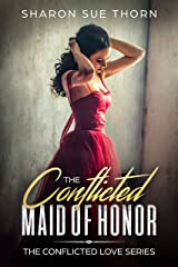 The Conflicted Maid of Honor (The Conflicted Love Series Book 2) Kindle Edition