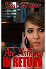 Ask Nothing in Return Kindle Edition