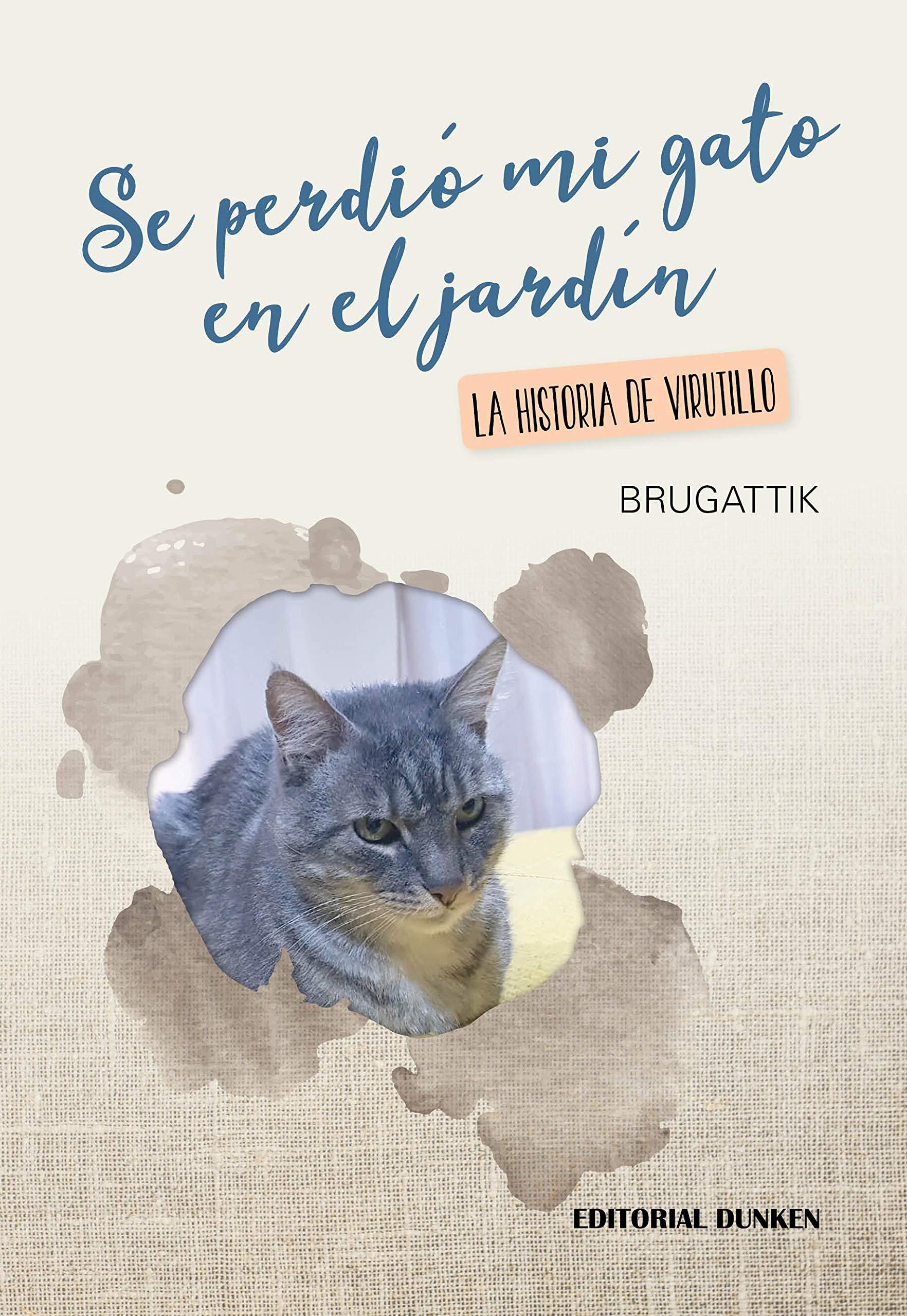 Se perdió mi gato en el jardín, la historia de Virutillo: Brugattik: 9789877637014: Amazon.com: Books