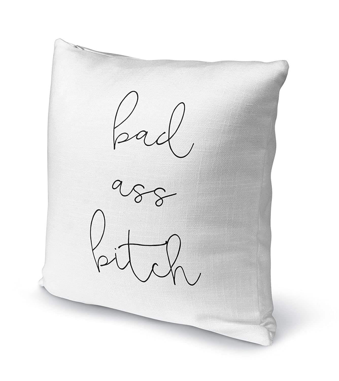 - Inspo Collection Size: 18X18X6 - SCRAVC068DI18 White KAVKA Designs Bad Ass Bitch Accent Pillow,