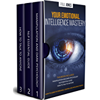 Your Emotional Intelligence Mastery: Manipulation and Dark Psychology, NLP Essential Guide, How to Talk to Anyone. How to learn to persuade, control and influence people (English Edition)