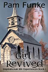 Girl Revived (Inspirational Life Experiences Book 1) Kindle Edition