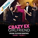 Crazy Ex-Girlfriend: Season 1, Vol. 1 (Original Television Soundtrack) [Explicit]