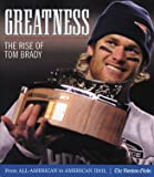 Greatness: The Rise of Tom Brady