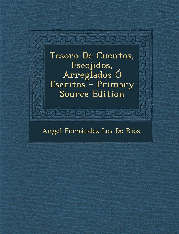 Download Tesoro de Cuentos, Escojidos, Arreglados O Escritos - Primary Source Edition (Spanish Edition) ebook