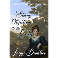 Strong Objections to the Lady: A Pride and Prejudice Variation (English Edition)