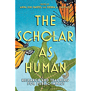 The Scholar as Human: Research and Teaching for Public Impact
