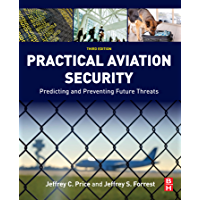 Practical Aviation Security: Predicting and Preventing Future Threats (English Edition)
