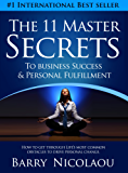 The 11 Master Secrets To Business Success & Personal Fulfilment: How To Get Through Life's Most Common Obstacles To Drive Personal Change (English Edition)